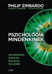 Robert Johnson - Vivian McCann - Philip Zimbardo: Pszichológia mindenkinek 1. - Agyműködés - Öröklés - Észlelés - Fejlődés