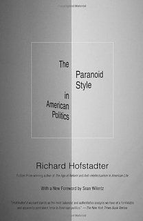 The Paranoid Style in American Politics and Other Essays by Richard Hofstadter - Google Search