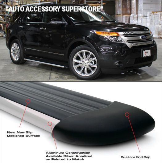 Ford Explorer Running Boards. Our Running Boards looks totally awesome; while adding true styling and easy step access. A truly must have item!