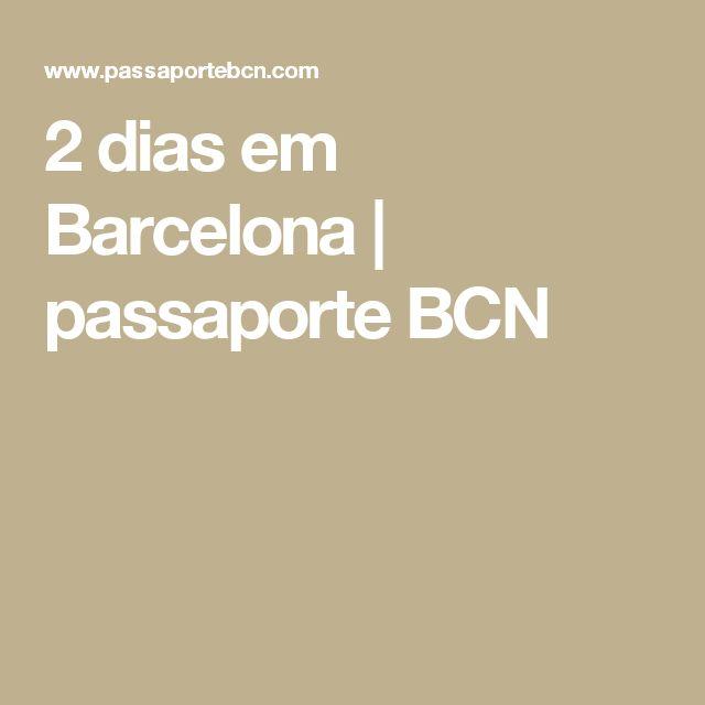 2 dias em Barcelona | passaporte BCN