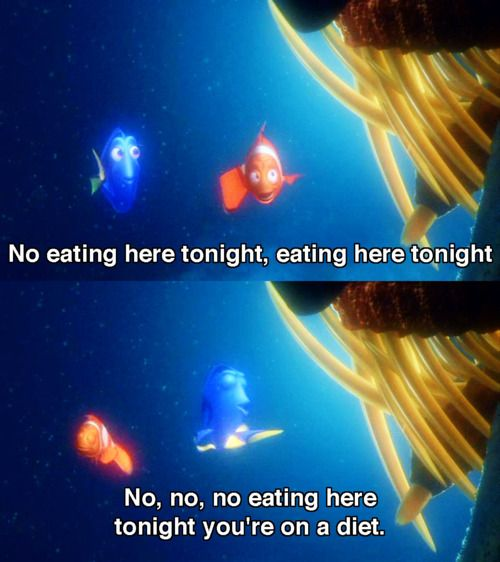 No eating here tonight Woooo  Do I sing this to myself... yes Finding Nemo