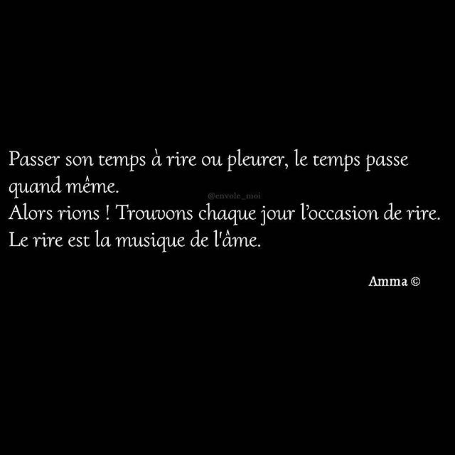 Passer son temps à rire ou pleurer, le temps passe quand même. Alors rions ! Trouvons chaque jour l'occasion de rire. ✒️ Amma #citation #quote #citationdujour #quotesoftheday #inspiration #inspirational #motivation #positive #sagesse #meditation #bienveillance #optimisme #mots #pensee #penseedujour #phrase #amma #rire