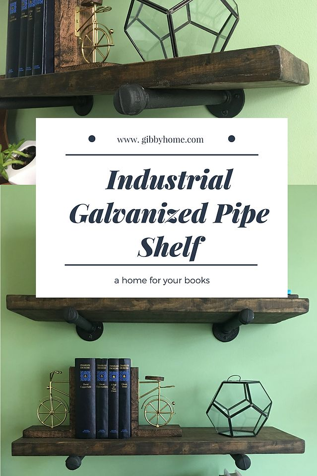 DIY Industrial Galvanized Pipe Shelf | DIY Projects | Gibby Home