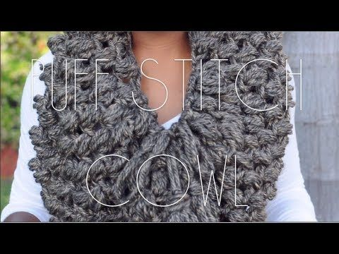 ▶ Puff Stitch Cowl , omg just finished making mine tonight im obsessed its gorgeous