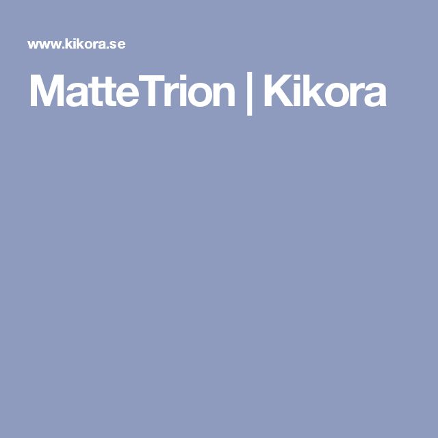 MatteTrion | Kikora