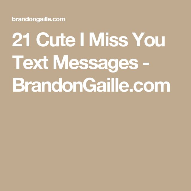 Sad I Miss You Quotes For Friends: Best 25+ Sweet Text Messages Ideas On Pinterest