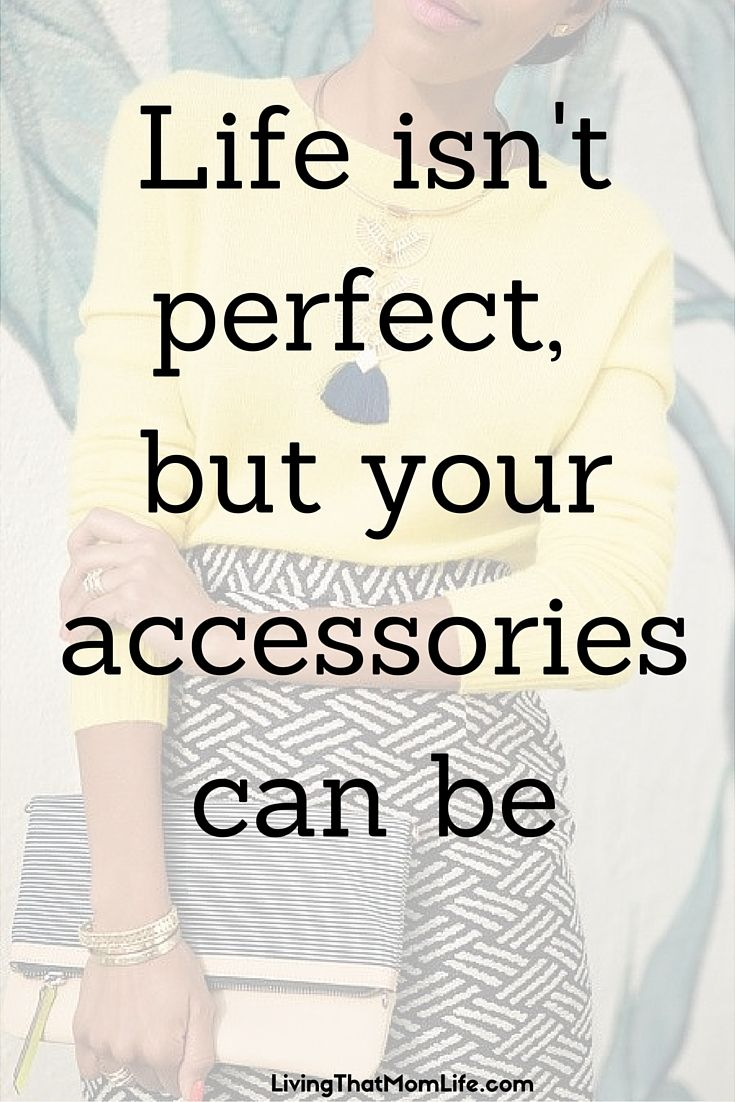 Behindthechair com quotes - Life Isn T Perfect But Your Accessories Can Be I Love Accessories