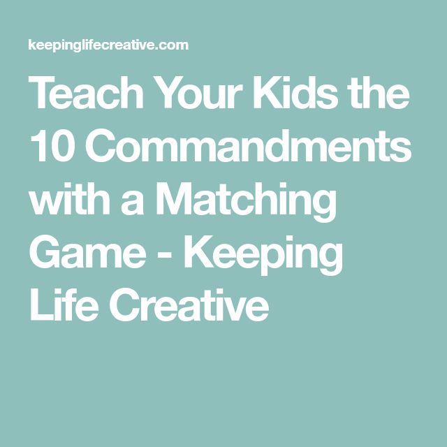 Teach Your Kids the 10 Commandments with a Matching Game - Keeping Life Creative