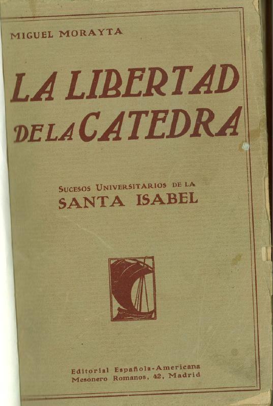 La libertad de la cátedra : sucesos universitarios de la Santa Isabel / Miguel Morayta