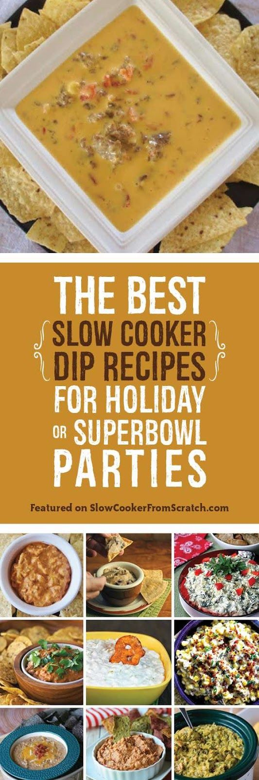 The Best Slow Cooker Dip Recipes for Holiday or Superbowl Parties; these are the best dips I could find from some of the best food blogs on the web!  [found on SlowcookerFromScratch.com]