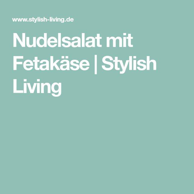 Nudelsalat mit Fetakäse | Stylish Living