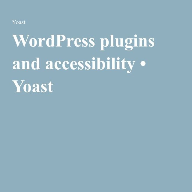WordPress plugins and accessibility • Yoast