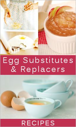 Egg Substitutes - this will come in handy for that pesky egg allergy