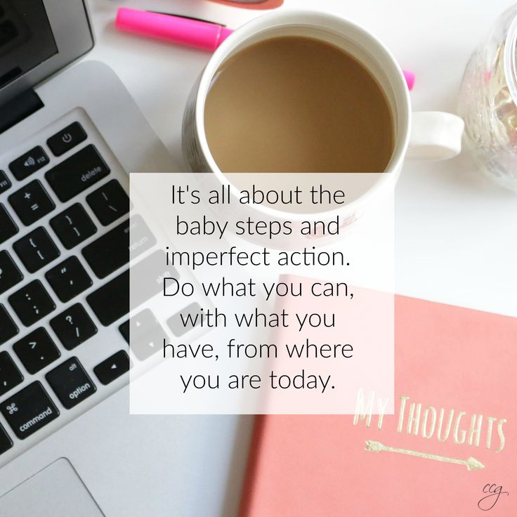 Baby steps and imperfect action! www.classycareergirl.com