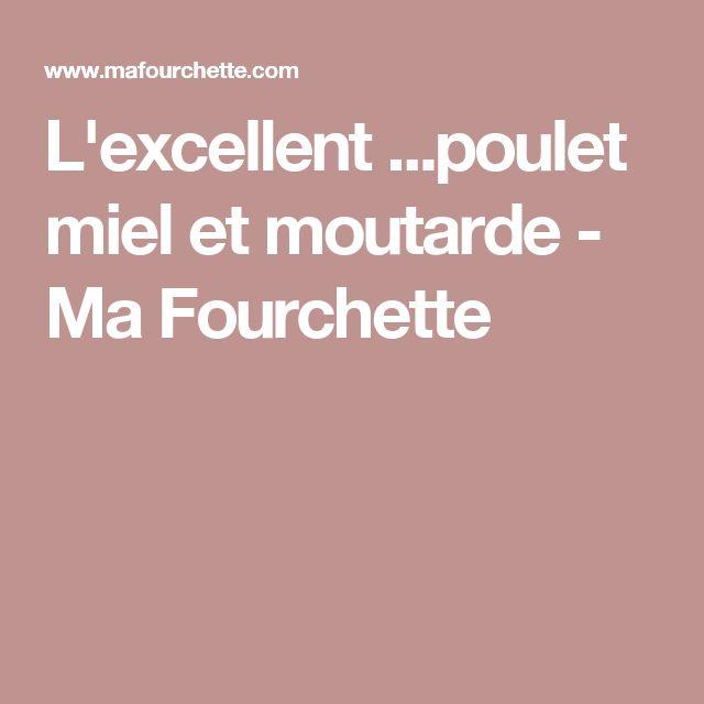 L'excellent ...poulet miel et moutarde - Ma Fourchette