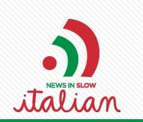 NEWS in SLOW Italian - Subscription site that gives you recent news with the text below and translation prompts to English.  (There are some things you can see for free.)