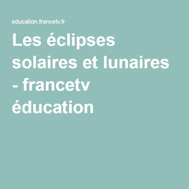 Les éclipses solaires et lunaires - francetv éducation