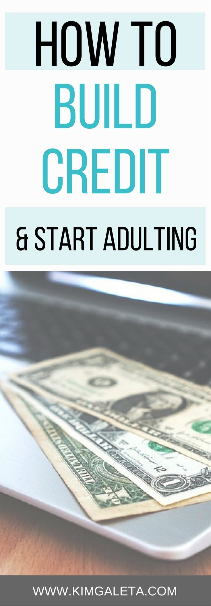 How To Build Your Credit And Start Adulting