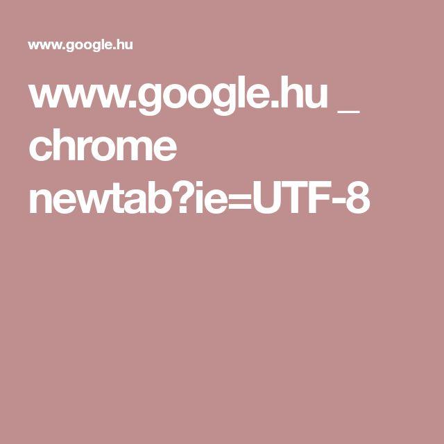 www.google.hu _ chrome newtab?ie=UTF-8