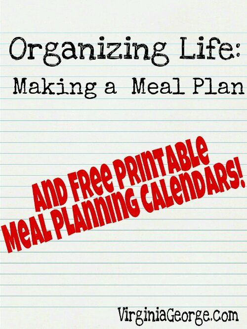 Organizing Life: Making a Meal Plan and FREE Meal Planning Calendars |  VirginiaGeorge.com