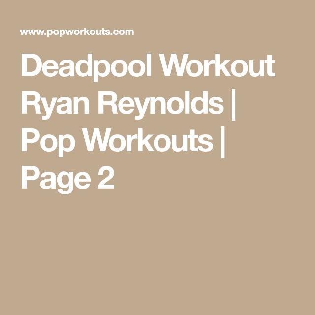 Deadpool Workout Ryan Reynolds   Pop Workouts   Page 2