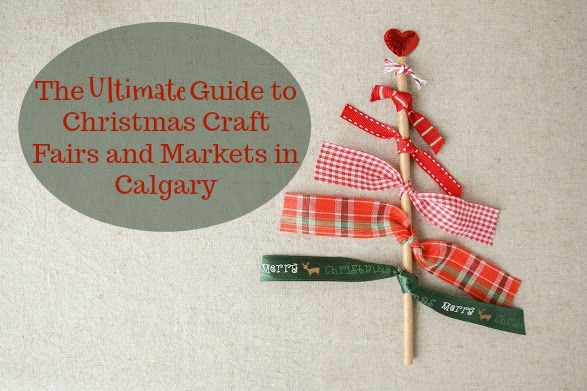 The ultimate roundup of all the Christmas markets, craft fairs, bake sales and artisans' markets in Calgary! Presented by Mark's.
