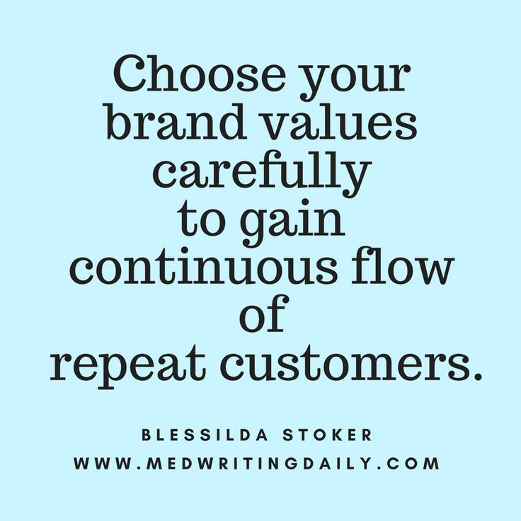Customers ultimately define your brand. So choose your brand values carefully - and you'll have continuous flow of repeat customers.  #healthcare #medical #marketing #branding