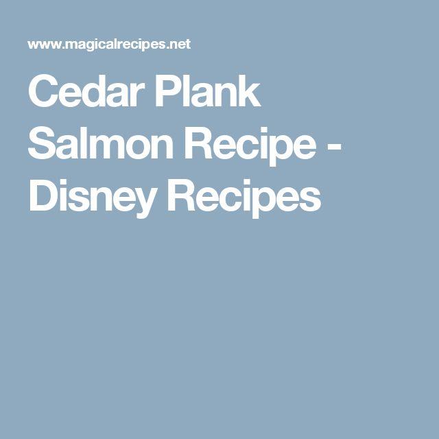 Cedar Plank Salmon Recipe - Disney Recipes