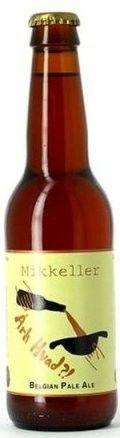 Cerveja Mikkeller Årh Hvad?!, estilo Belgian Pale Ale, produzida por Mikkeller, Dinamarca. 6.8% ABV de álcool.