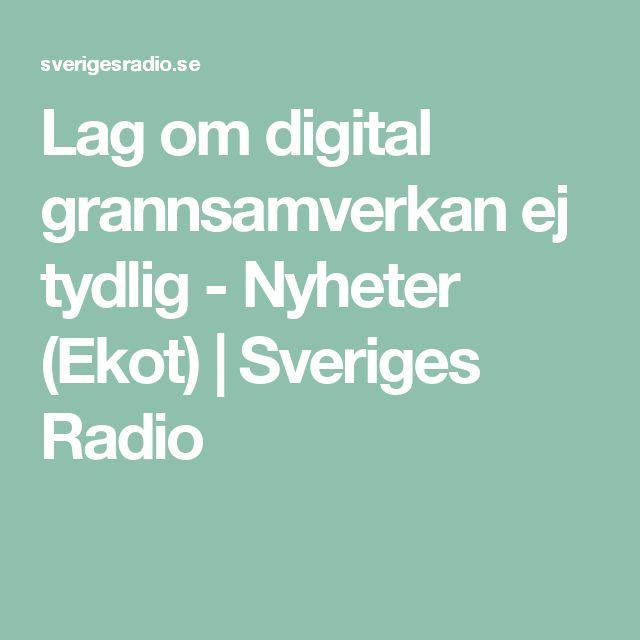 Lag om digital grannsamverkan ej tydlig - Nyheter (Ekot) | Sveriges Radio