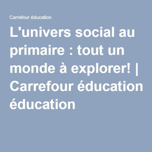 L'univers social au primaire : tout un monde à explorer! | Carrefour éducation
