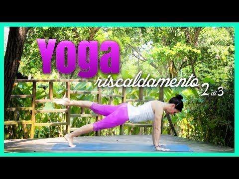 Yoga - Esercizi di Riscaldamento 2/3 - YouTube