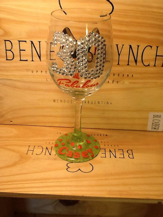 """Personalized Hand Painted """"30 & Fabulous"""" Wine Glass on Etsy, $28.95"""