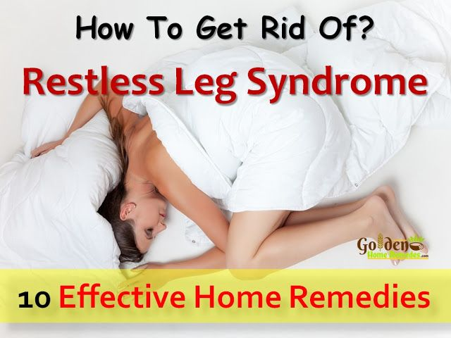 10 Best Treatments for Restless Leg Syndrome: Causes, Symptoms, Effective Home Remedies for Restless Leg Syndrome, How To Get Rid Of Restless Leg Syndrome?