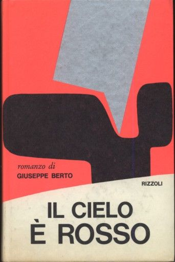 Berto GiuseppeIl cielo è rosso  1970 terza edizione, grafica DAGRADA, 12mo 402pp collana LA SCALA