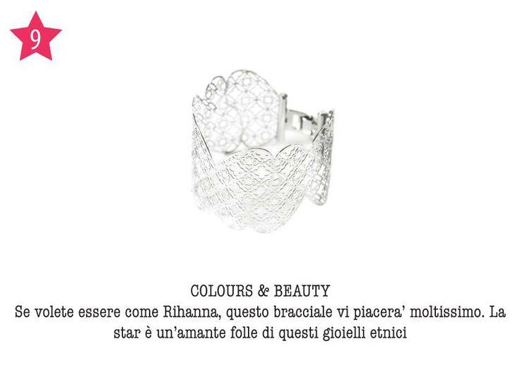 COLOURS & BEAUTY - Se volete essere come Rihanna, questo bracciale vi piacerà moltissimo. La star è un'amante folle di questi gioielli etnici.