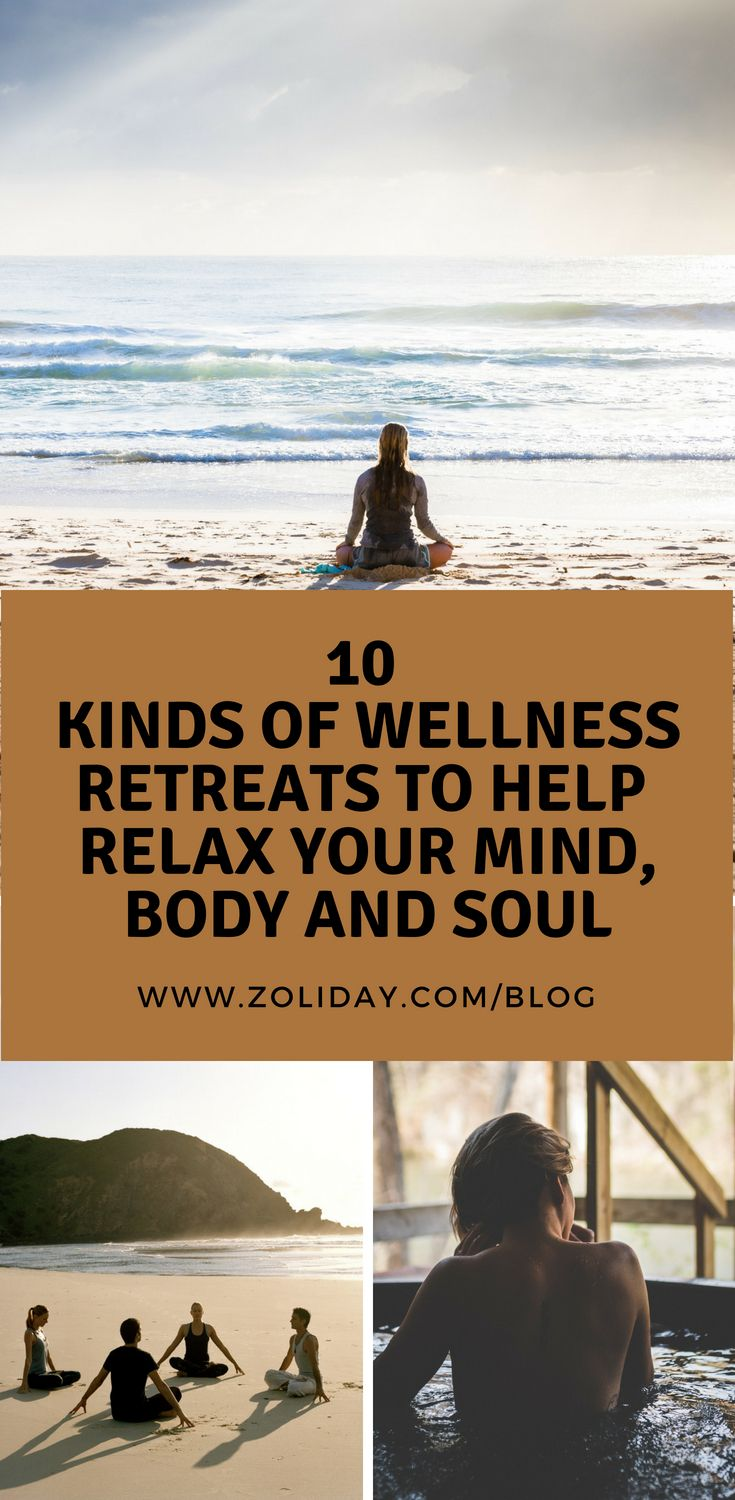 Looking For A Retreat Holiday Or A Weekend Getaway Of Relaxation Here Are 10 Kinds Of Wellness R Wellness Retreats Relaxing Things To Do Wellness Retreat Spas