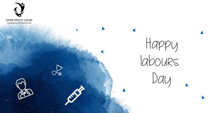All labor that uplifts humanity has dignity and importance and should be undertaken with painstaking excellence. Labors day wishes to all - Aspire Fertility Center