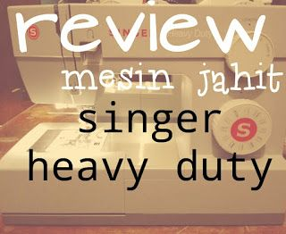 REVIEW MESIN JAHIT SINGER HEAVY DUTY