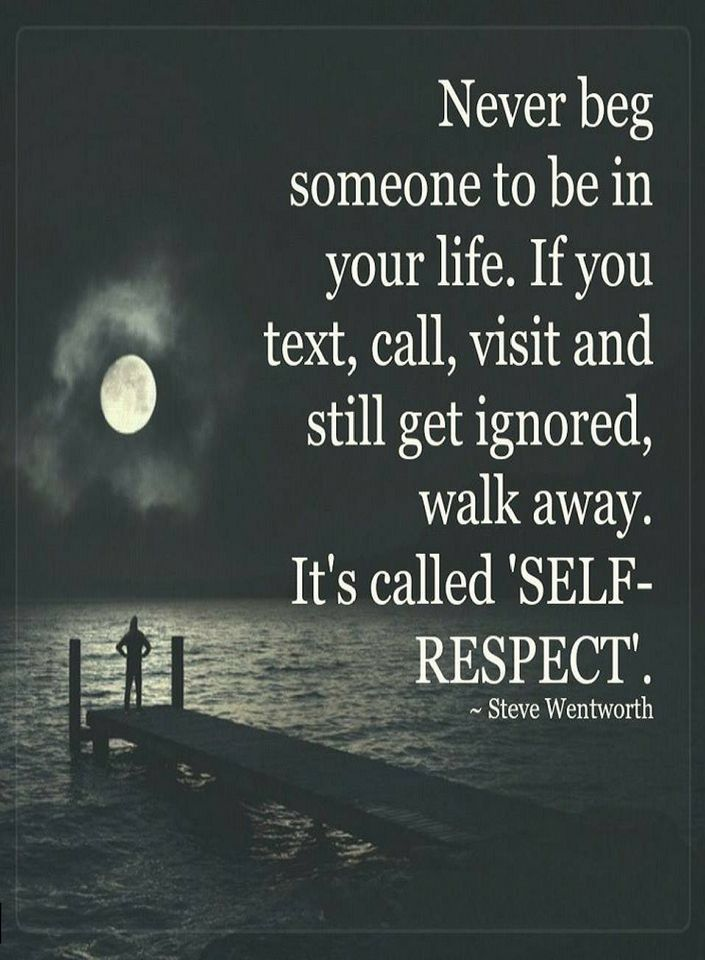 Quotes Sometimes When You Try To Stay In Touch With People They Feel Awkward And Ignore You The Best W Respect Quotes Self Respect Quotes Being Ignored Quotes