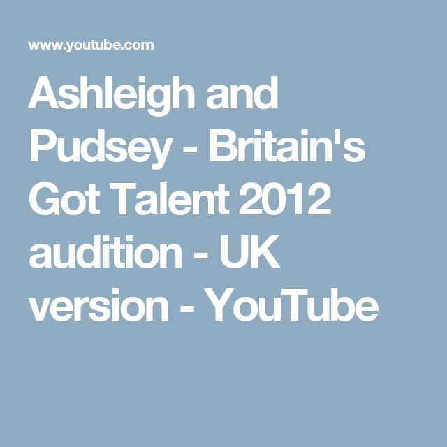 Ashleigh and Pudsey - Britain's Got Talent 2012 audition - UK version - YouTube