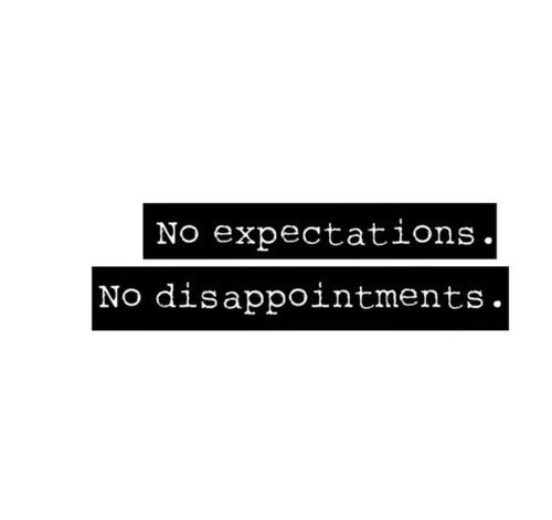 Expectations Disappointments Disappointment Quotes No Expectations No Disappointments Life Quotes