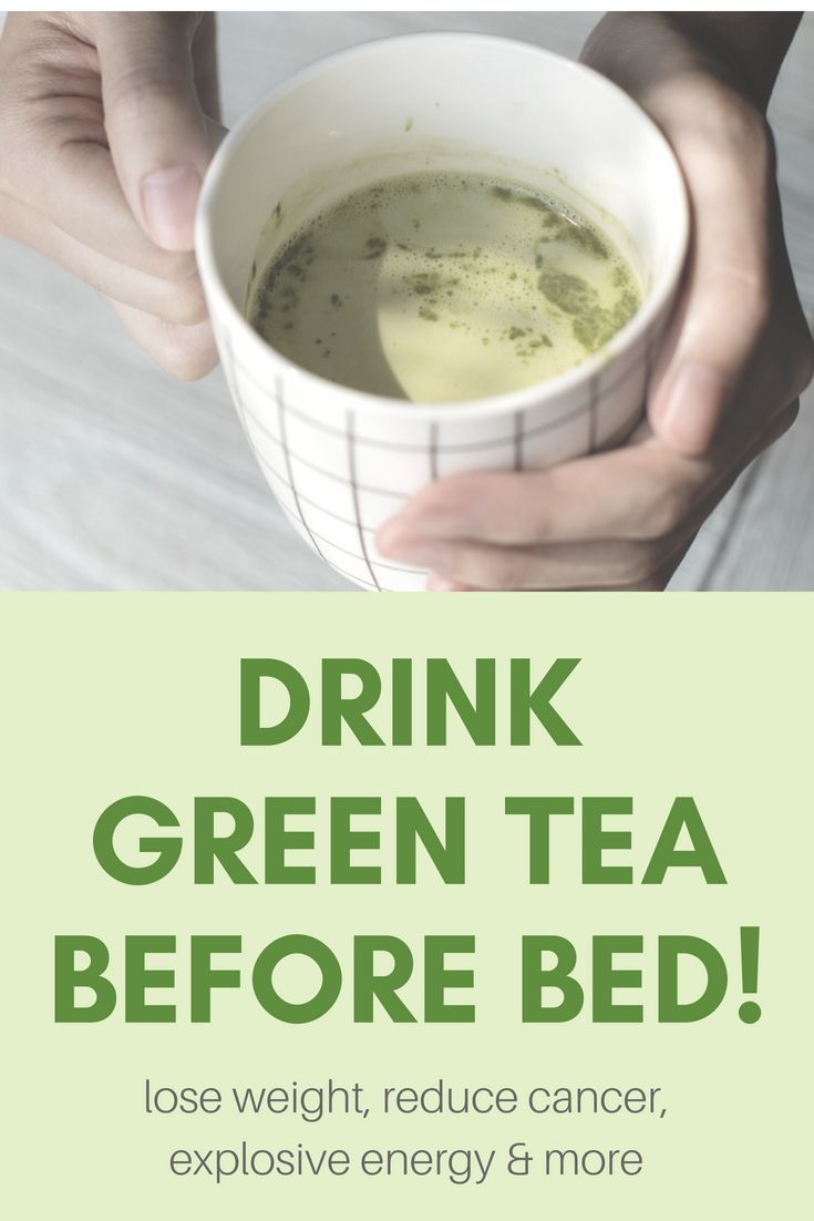 benefits of drinking green tea before bedtime!   coconut
