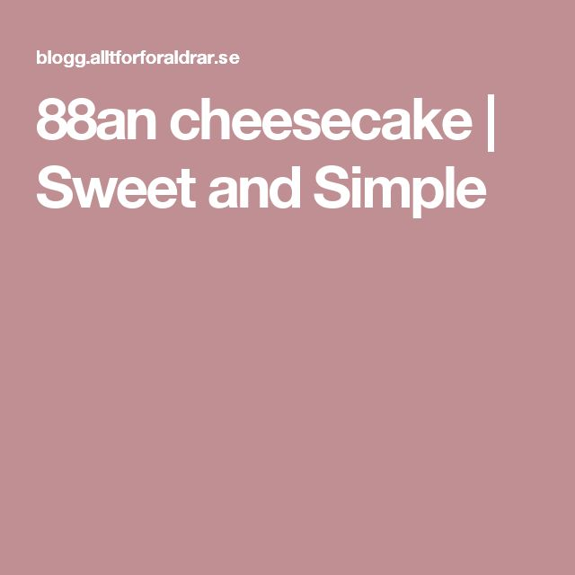 88an cheesecake | Sweet and Simple