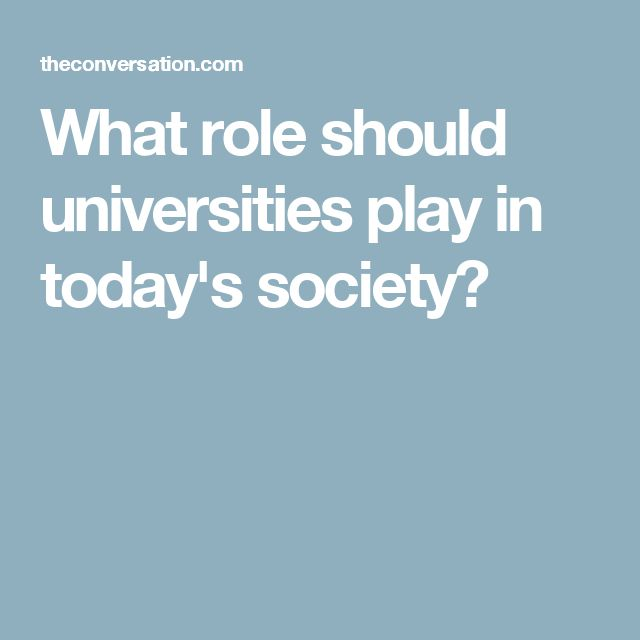 What role should universities play in today's society?