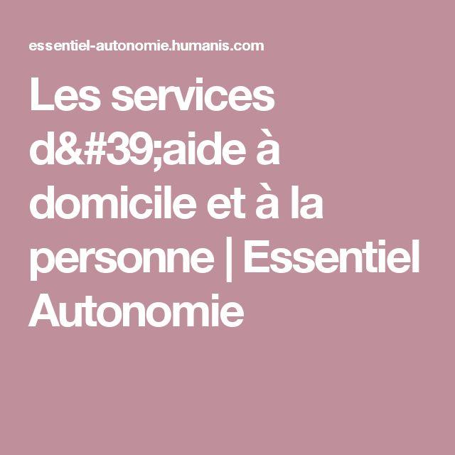 Les services d'aide à domicile et à la personne   Essentiel Autonomie