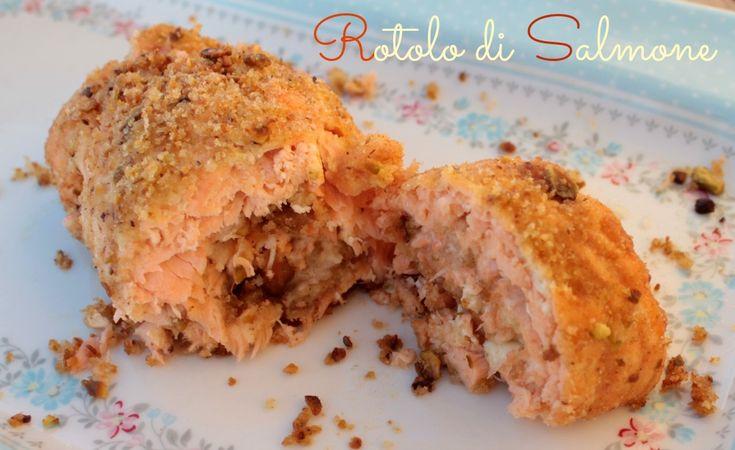 Rotolo di salmone farcito con robiola e pistacchi