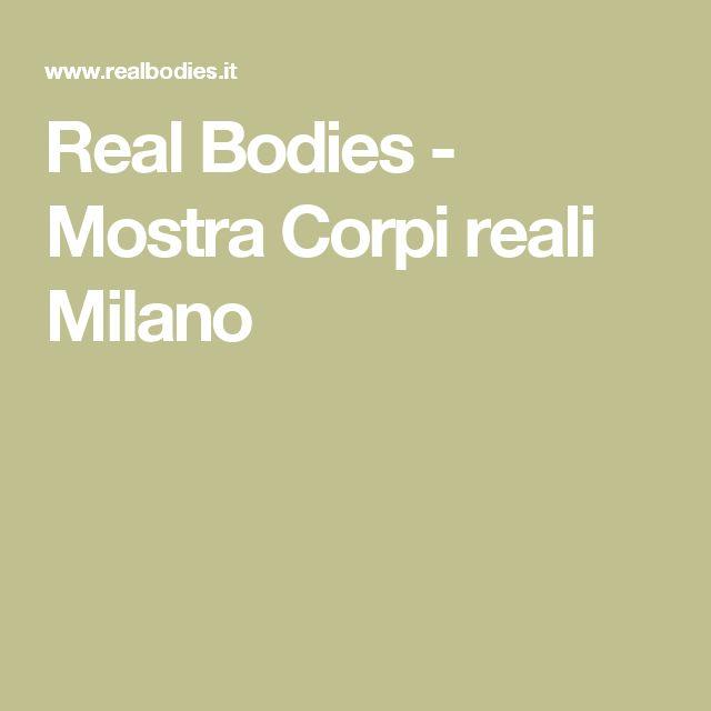 Real Bodies - Mostra Corpi reali Milano