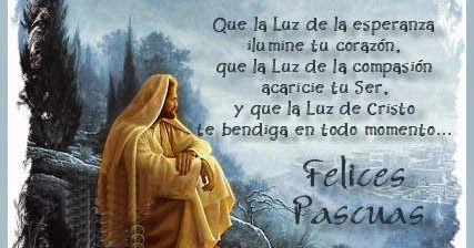 Imagenes con frases y mensajes bonitos para desear  felices pascuas de resurreccion.