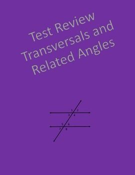 Geometry test review covering Transversals and related angles.